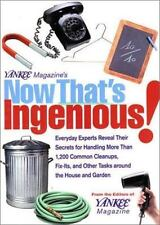 Now That's Ingenious! : Everyday Experts Reveal Their Secrets for Handling...