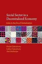 Social Sector in a Decentralised Economy : India in the Era of Globalization...