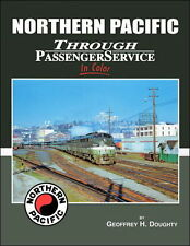 NORTHERN PACIFIC Through Passenger Service in Color -- (NEW BOOK)