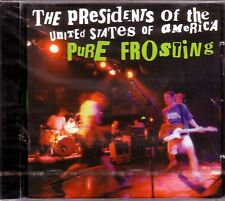 THE PRESIDENTS OF THE UNITED STATES OF AMERICA PURE FROSTING CD SEALED