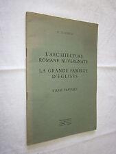 L'ARCHITECTURE ROMANE AUVERGNATE LA GRANDE FAMILLE D'EGLISES ETUDE R. SUAUDEAU