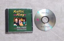 "CD AUDIO MUSIQUE / KELTIC RAY ""KING ORFEO"" 11T CD ALBUM CHANTS CELTIQUES"