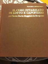 Il coro intarsiato di Lotto e Capoferri 1987 Francesca Bosco Credito Bergamasco