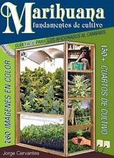 Marihuana Fundamentos de Cultivo: Guia Facil para los Aficionados al Cannabis (P
