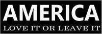 AMERICA: LOVE IT OR LEAVE IT BUMPER STICKER 2020 TRUMP REPUBLICAN