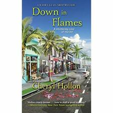 Down in Flames (A Webb'S Glass Shop Mystery) - Paperback / softback NEW Hollon,