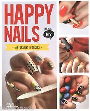Livre créations - Happy Nails - 47 Dessins D'ongles