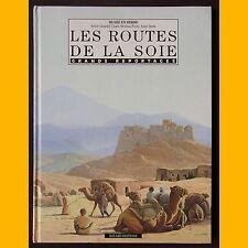 LES ROUTES DE LA SOIE Sylvie Girardet Christian Broutin 1991