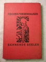 Sehende Seelen, ein Buch der Sehnsucht, Fischer-Friesenhausen, 1924, signiert