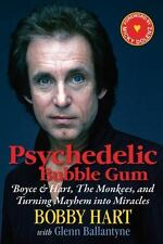 Psychedelic Bubble Gum: Boyce & Hart, The Monkees, and Turning Mayhem into