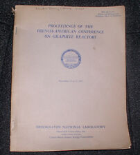 1958 BOOK PROCEEDINGS FRENCH-AMERICAN CONFERENCE GRAPHITE REACTORS NUCLEAR