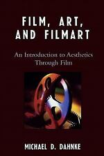Film, Art, and Filmart : An Introduction to Aesthetics Through Film by...