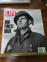 Life Magazine Collector's Edition Our Finest Hour  Voices of the WWII Generation