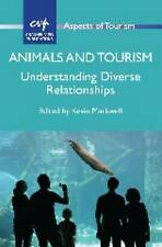 Animals and Tourism: Understanding Diverse Relationships (Aspects of Tourism), N