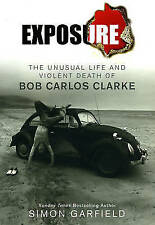 Exposure: The Unusual Life and Violent Death of Bob Carlos Clarke-ExLibrary