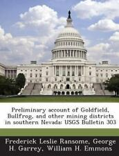 Preliminary Account of Goldfield, Bullfrog, and Other Mining Districts in...