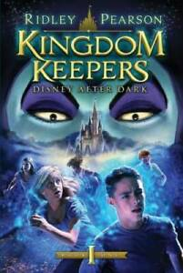 Kingdom Keepers: Disney After Dark - Hardcover By Pearson, Ridley - GOOD