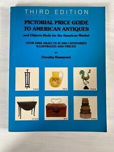 Pictorial Price Guide To American Antiques, Third Edition, Dorothy Hammond