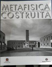 Metafisica costruita - Le Città di fondazione degli anni trenta dall'Italia...