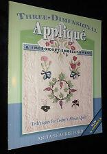 Three-Dimensional Applique & Embroidery Embellishment by Anita Shackelford PB