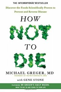 How Not To Die: Discover the foods scientifically proven to pr... by Stone, Gene