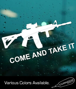 Come and Take It AR-15 STICKER VINYL DECAL  2nd AMENDMENT PATRIOT FIREARMS 3%