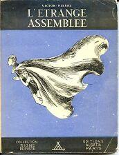 L'ETRANGE ASSEMBLEE - Victor-Pierre 1948 - Ill. Cyril - Coll. Signe de Piste