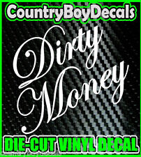 DIRTY MONEY Vinyl Decal Sticker * Country Diesel Turbo Boosted Boost Truck Car