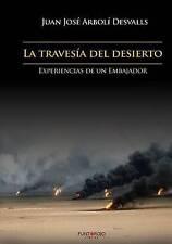 NEW La travesía del desierto: Experiencias de un Embajador (Spanish Edition)