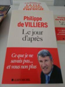 Le jour d après Ce que je ne savais pas et vous no - Philippe De Villiers - Neuf