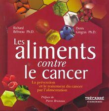 Les aliments contre le cancer : prevention et trai