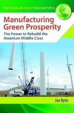New Trends and Ideas in American Politics: Manufacturing Green Prosperity :...