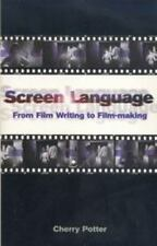 Screen and Cinema: Screen Language : From Film Writing to Film-Making by...