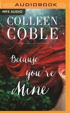 NEW Because You're Mine by Colleen Coble 2017, MP3 AUDIO CD, Unabridged SALE