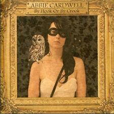 Abbie Cardwell - By Hook Or By Crook, digipak CD, like new, music store stock