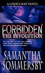Forbidden : The Revolution by Samantha Sommersby (2008, Paperback)