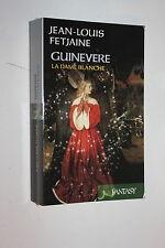 Guinevère, la dame blanche - Jean-Louis FETJAINE - Fantasy