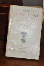 Midhat-Pacha.- Par Ali Haydar Midhat Bey.- 2ème édition.- 1909.