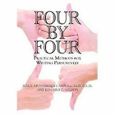 Four by Four: Practical Methods for Writing Persuasively (Paperback or Softback)