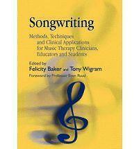 Songwriting : Methods, Techniques and Clinical Applications for Music Therapy...