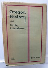 Oregon History and Early Literature, J B Horner, 1931, Statesman Pub.