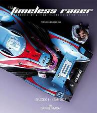 The Timeless Racer: Machines of a Time Traveling Speed Junkie by Daniel Simon (Hardback, 2017)