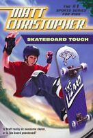 Skateboard Tough (Matt Christopher Sports Classics) by Matt Christopher