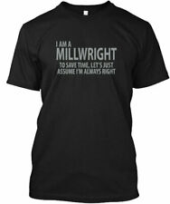 Millwright Never Wrong - I Am A To Save Time Lets Gildan Tee T-Shirt