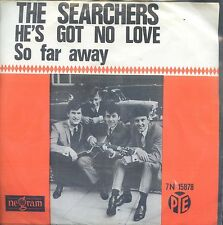 7inch THE SEARCHERS he's got no love HOLLAND EX +PS