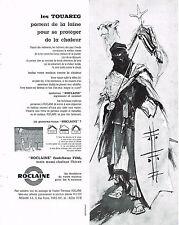 PUBLICITE ADVERTISING   1960   ROCLAINE   laine de verre LES TOUAREGS
