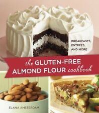 Gluten-Free Almond Flour Cookbook: 100 Recipes: Breakfasts, Entrees, and More-El