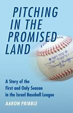 Pitching in the Promised Land: A Story of the First and Only Season in the Is...