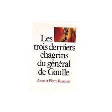 LES TROIS DERNIERS CHAGRINS DU GENERAL DE GAULLE 1980