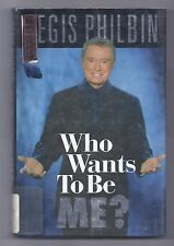 Who Wants to be Me? : It's Not Easy, All Right! by Bill Zehme and Regis Philbin